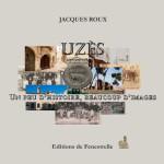Couverture Uzès, un peu d'histoire, beaucoup d'images