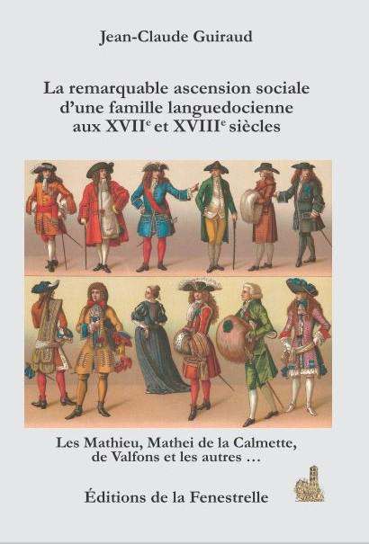 La remarquable ascension sociale d'une famille languedocienne aux XVIIe et XVIIIe siècles