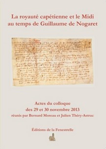 La royauté capétienne et le Midi au temps de Guillaume de Nogaret