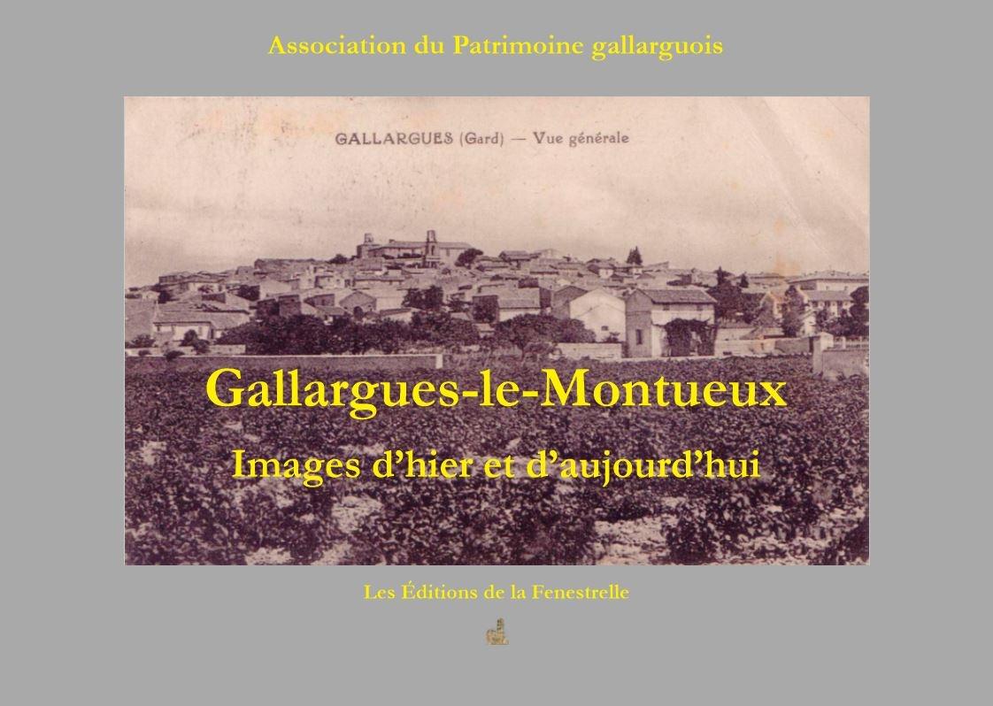 Gallargues-le-Montueux Images d'hier et d'aujourd'hui