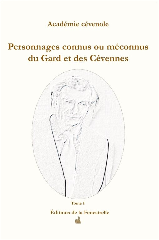 Personnages connus ou méconnus du Gard et des Cévennes