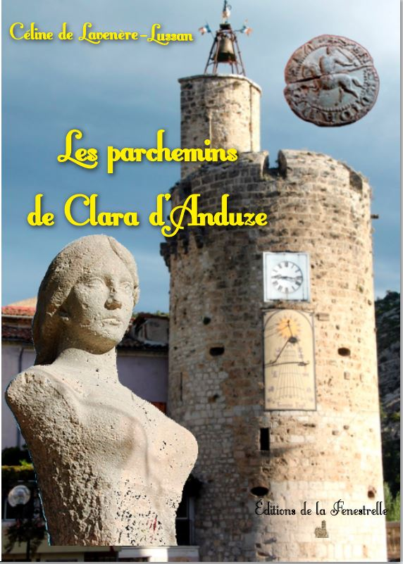 Les parchemins de Clara d'Anduze de  Céline de Lavenère-Lussan