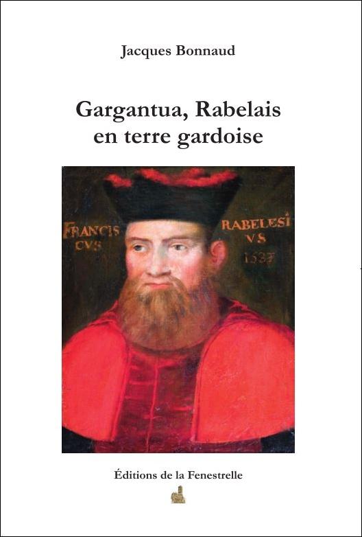 Gargantua, Rabelais en terre gardoise par Jacques Bonnaud