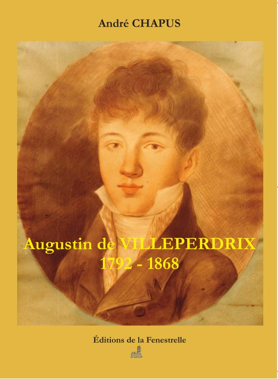 Augustin de VILLEPERDRIX   1792 – 1868 par André Chapus
