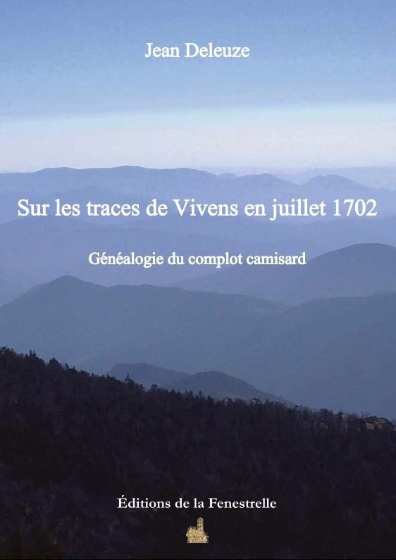 Sur les traces de Vivens en juillet 1702 – Généalogie du complot camisard