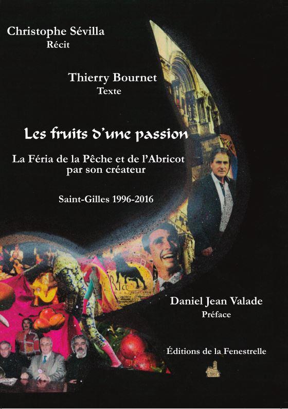 Les fruits d'une passion – La Féria de la Pêche et de l'Abricot  par son créateur – Saint-Gilles, 1996-2016