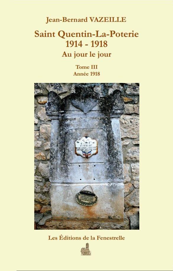 Saint-Quentin-La-Poterie 1914 – 1918. Au jour le jour – Année 1918 – Tome 3