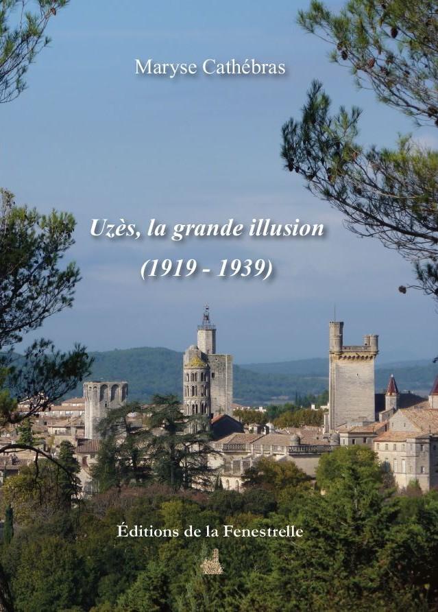 Uzès, la grande illusion (1919 – 1939) Tome II