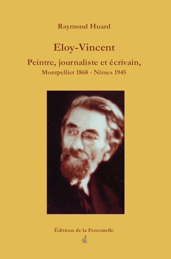 Eloy-Vincent Peintre, journaliste et écrivain, Montpellier 1868 – Nîmes 1945