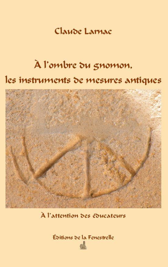 À l'ombre du gnomon, les instruments de mesures antiques