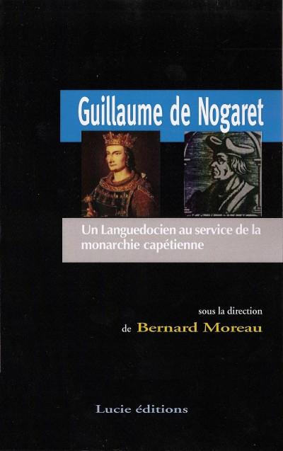 Guillaume de Nogaret : un languedocien au service de la monarchie capétienne