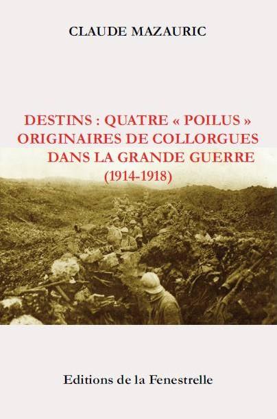 "Destins: quatre ""poilus"" originaires de Collorgues dans la Grande Guerre (1914-1918)"