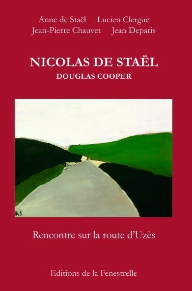 Nicolas de Staël  Douglas Cooper  Rencontre sur la route d'Uzès