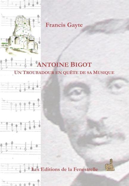 Antoine Bigot Un troubadour en quête de sa musique