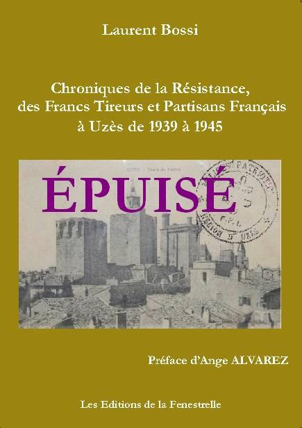 Chroniques de la Résistance et des FTPF à Uzès de 1939 à 1945