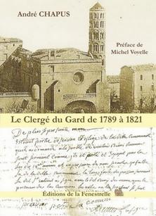 Le Clergé du Gard de 1789 à 1821