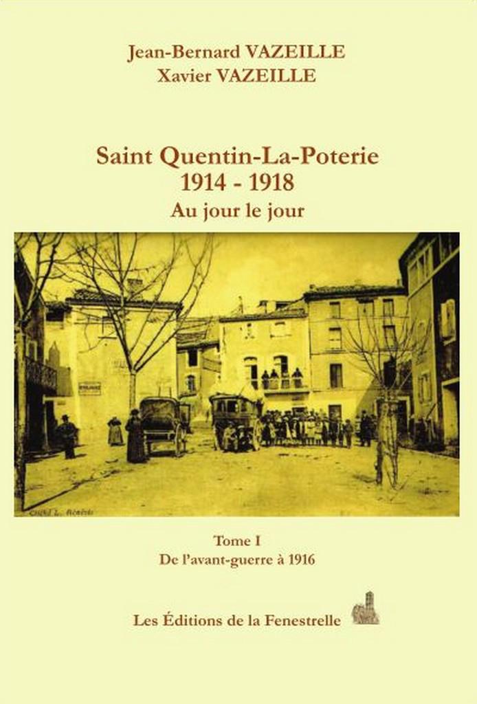 Saint Quentin-La-Poterie 1914 – 1918 – Au jour le jour