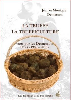 La Truffe La Trufficulture vues par les Demerson Uzès (1989 – 2015)