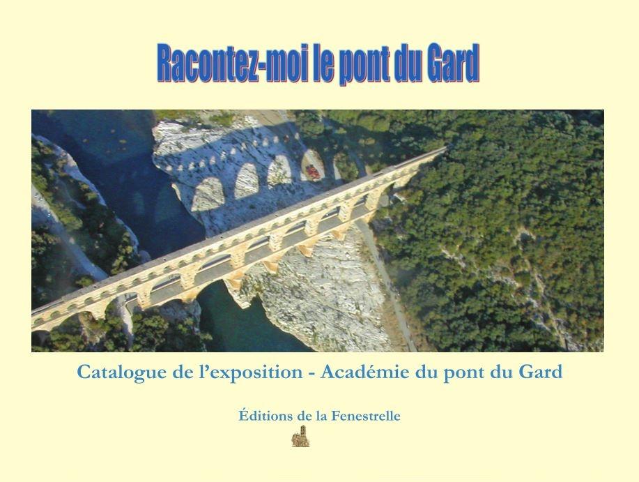 Racontez-moi le pont du Gard