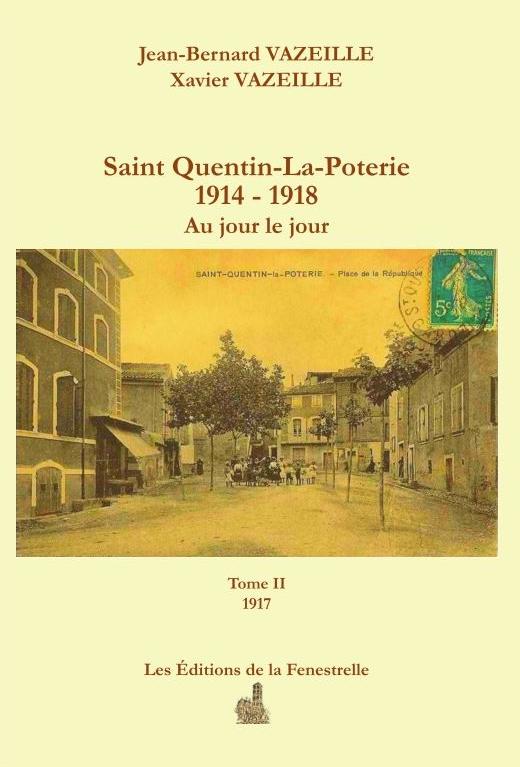 Saint Quentin-La-Poterie 1914 – 1918, au jour le jour – -Tome II 1917