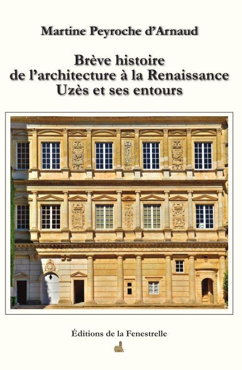 Brève histoire de l'architecture à la Renaissance  Uzès et ses entours