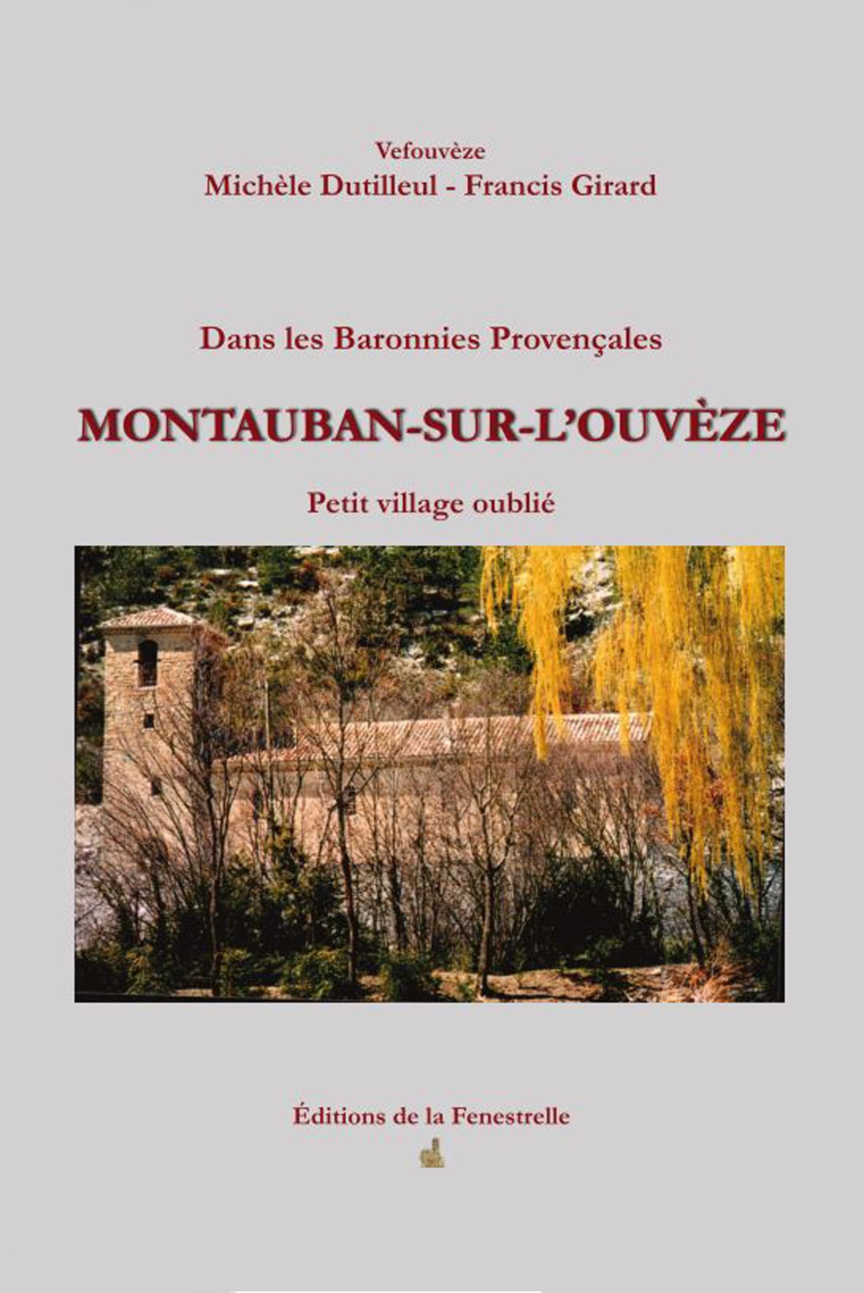 Dans les Baronnies Provençales, Montauban sur l'Ouvèze, petit village oublié