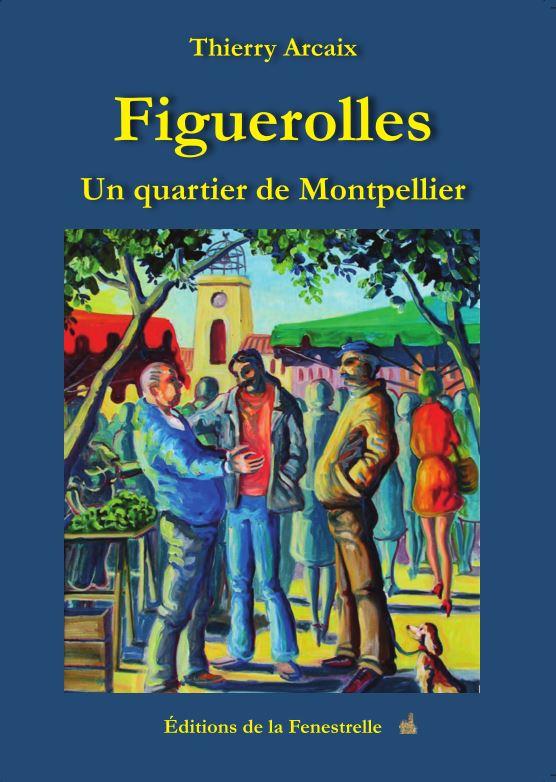 Figuerolles – Un quartier de Montpellier