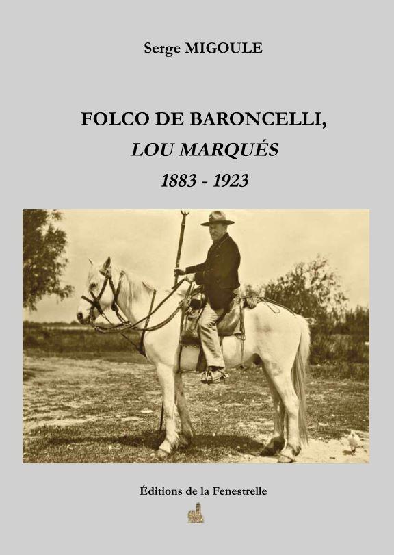 Folco de Baroncelli  – Lou Marqués – 1883 – 1923