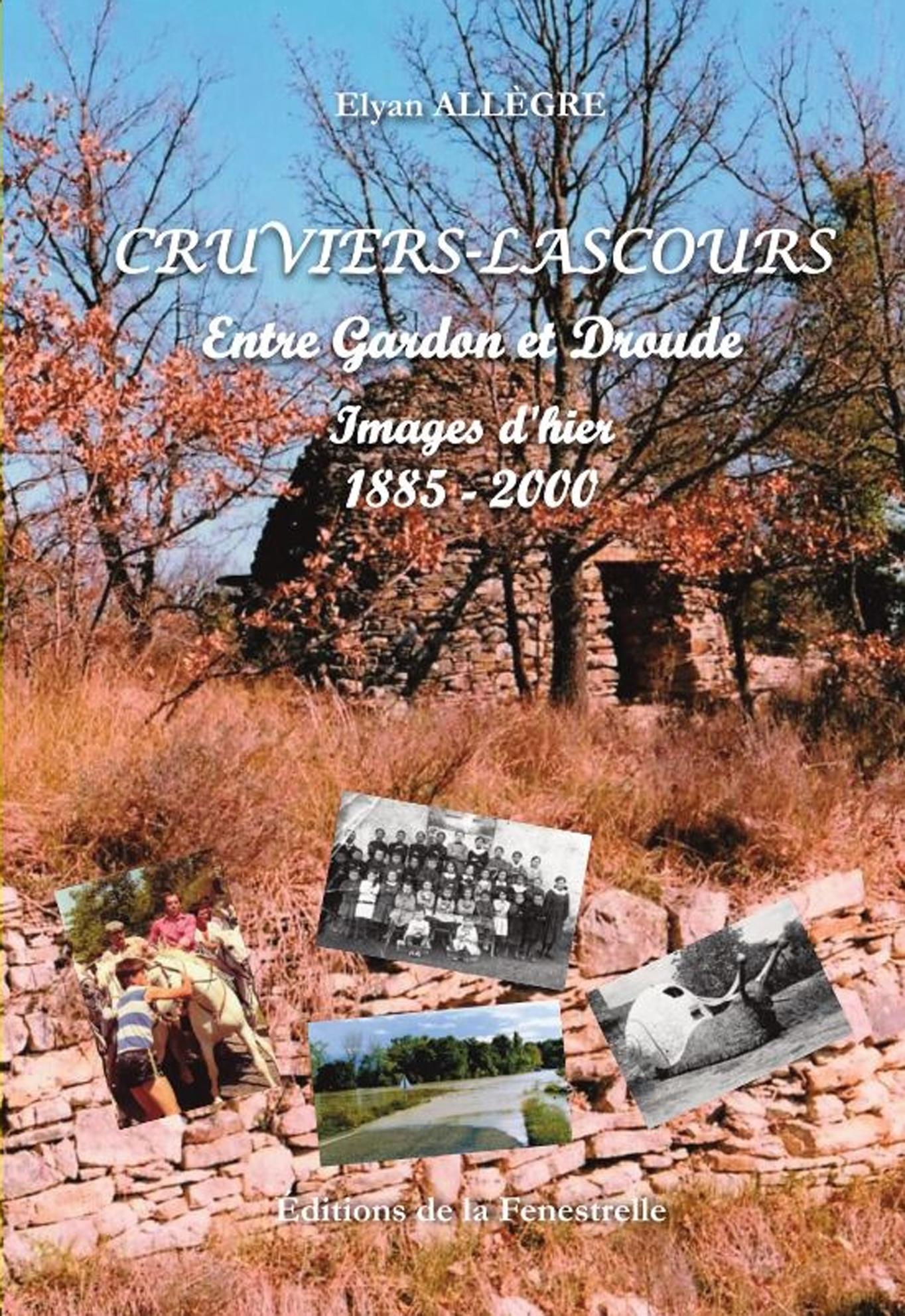 Cruviers-Lascours – Entre Gardon et Droude – Images d'hier – 1885 – 2000