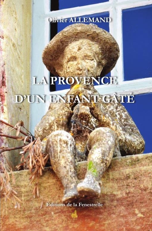 La Provence d'un enfant gâté