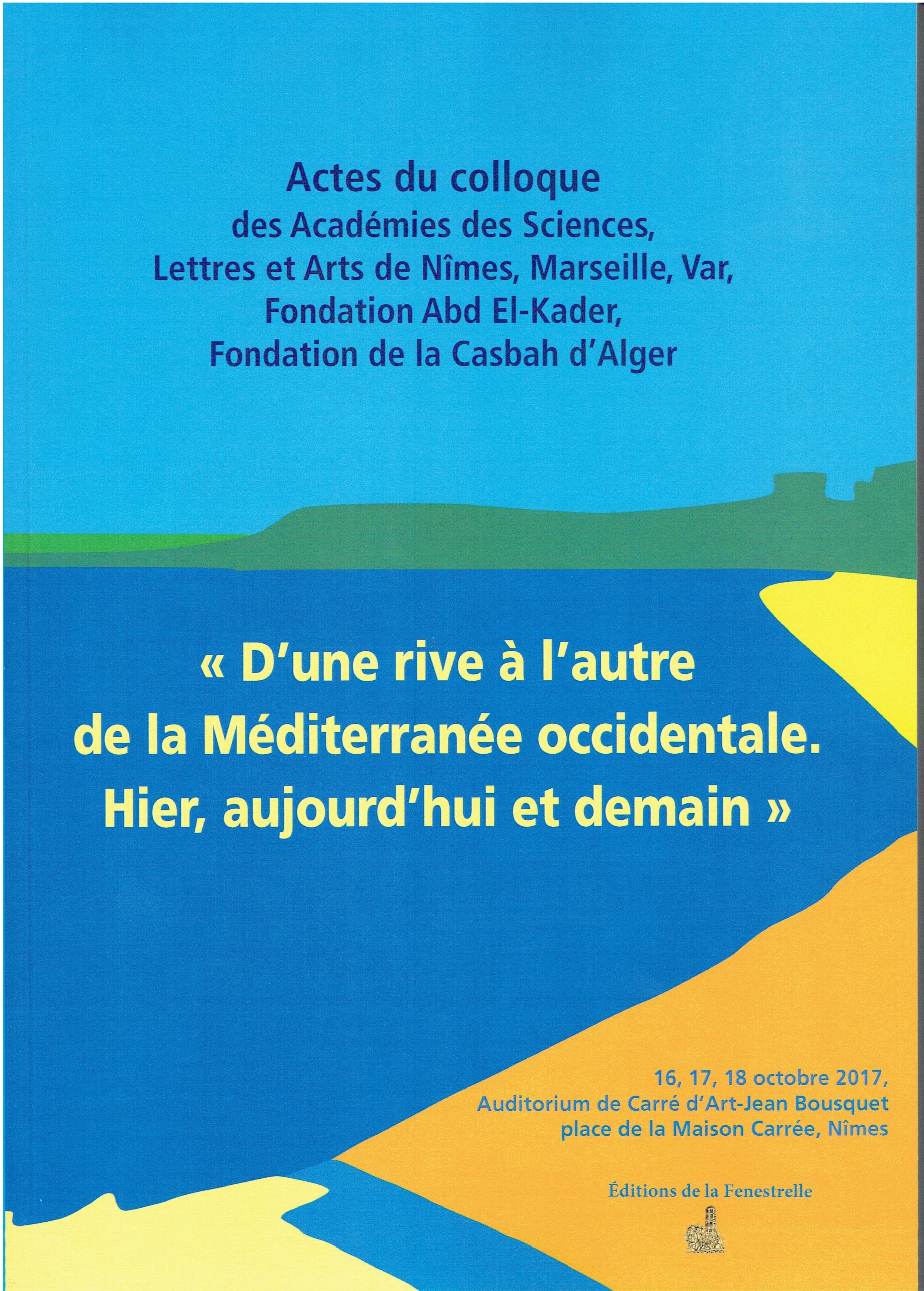 1 « D'une rive à l'autre de la Méditerranée occidentale. Hier, aujourd'hui et demain »