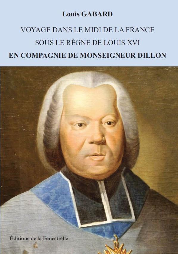 Voyage dans le Midi de la France sous le règne de Louis XVI en compagnie de Monseigneur Dillon