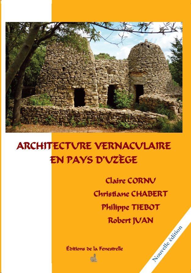 Architecture vernaculaire du pays d'Uzège  (nouvelle édition)