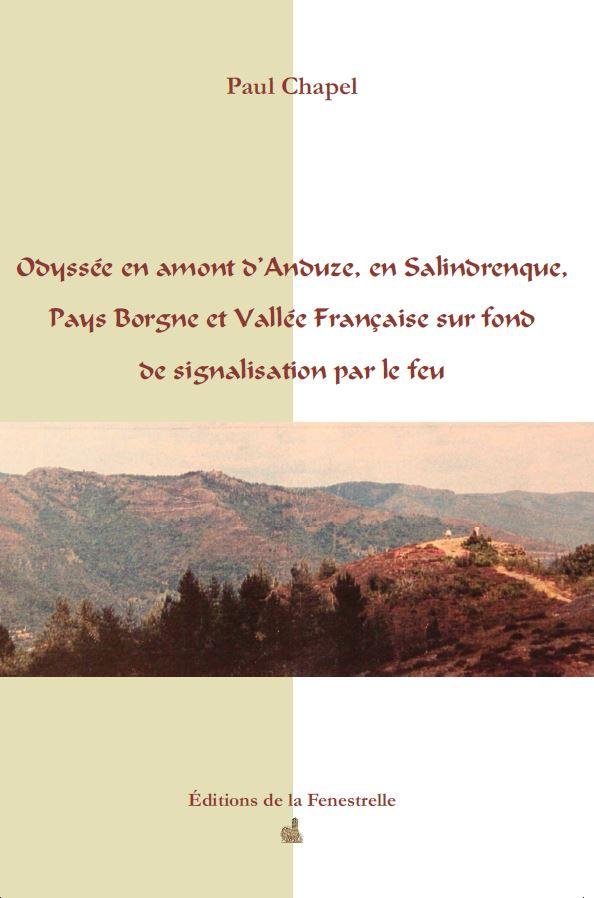 Odyssée en amont d'Anduze, en Salindrenque, Pays Borgne et Vallée Française sur fond de signalisation par le feu