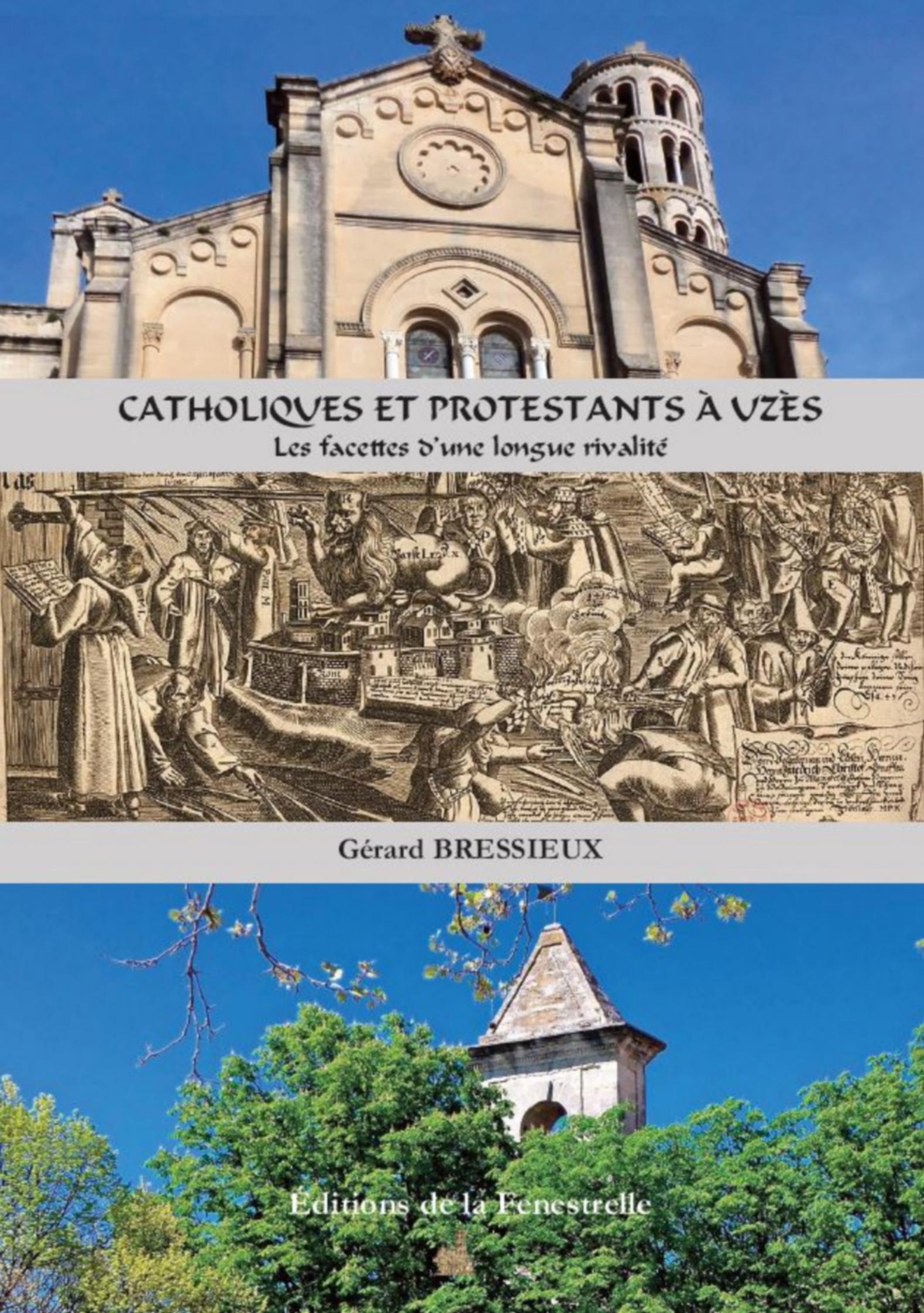 Catholiques et Protestants à Uzès – Les facéties d'une longue rivalité