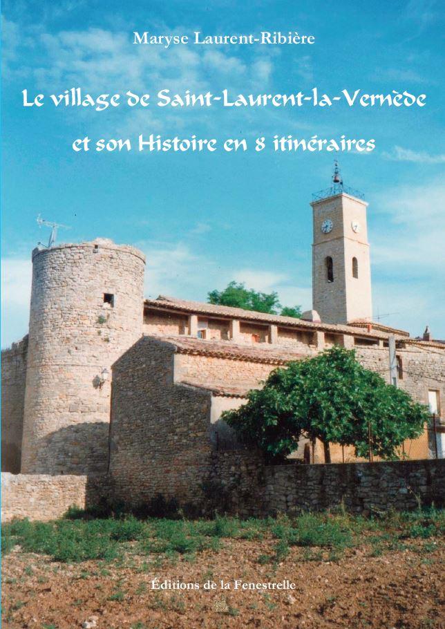 Le village de Saint-Laurent-la-Vernède et son Histoire en 8 itinéraires