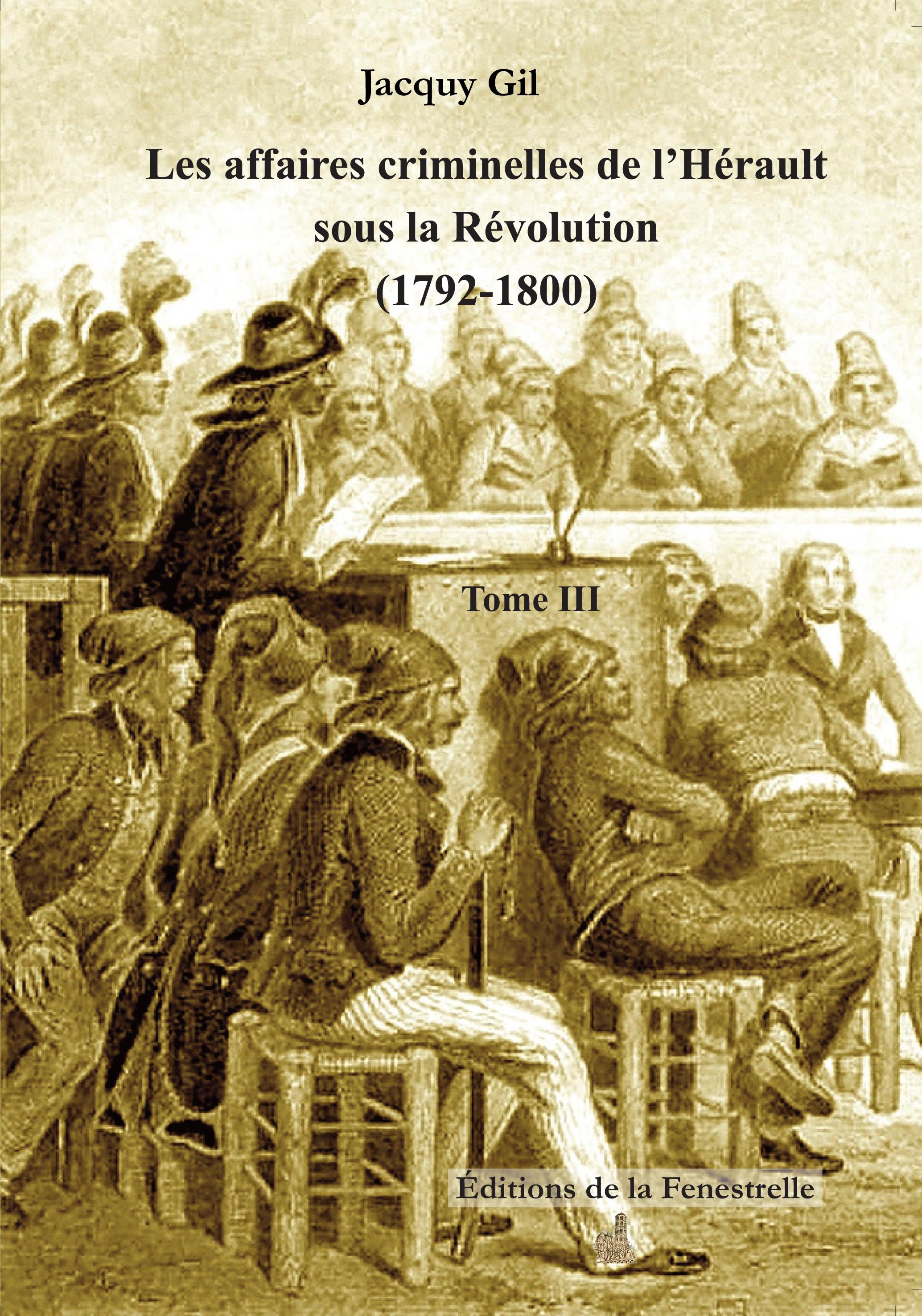 Affaires criminelles de l'Hérault (1792-1800) Tome III